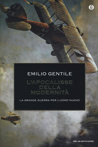 Libro L' apocalisse della modernità. La Grande guerra per l'uomo nuovo Emilio Gentile