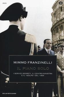 Il piano Solo. I servizi segreti, il centro-sinistra e il «golpe» del 1964 - Mimmo Franzinelli - copertina