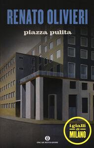 Libro Piazza pulita. I gialli di Milano Renato Olivieri