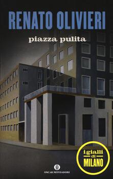 Piazza pulita. I gialli di Milano - Renato Olivieri - copertina