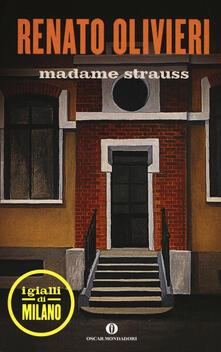 Madame Strauss. I gialli di Milano - Renato Olivieri - copertina