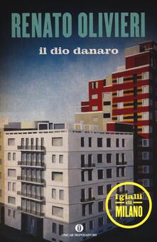Vastese1902.it Il dio danaro. I gialli di Milano Image