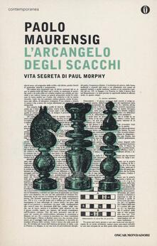 L arcangelo degli scacchi. Vita segreta di Paul Morphy.pdf
