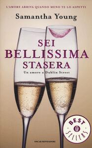 Libro Sei bellissima stasera. Un amore a Dublin Street Samantha Young