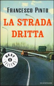 Libro La strada dritta Francesco Pinto
