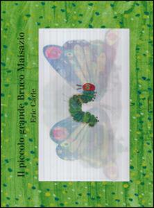 Foto Cover di Il piccolo grande bruco Maisazio, Libro di Eric Carle, edito da Mondadori 0