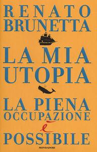 Libro La mia utopia. La piena occupazione è possibile Renato Brunetta