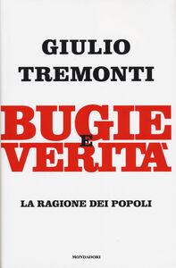 Foto Cover di Bugie e verità. La ragione dei popoli, Libro di Giulio Tremonti, edito da Mondadori