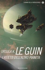Libro I reietti dell'altro pianeta Ursula K. Le Guin