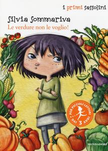 Libro Le verdure non le voglio! Silvia Sommariva