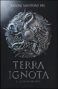 Foto Cover di Le figlie del rito. Terra ignota. Vol. 2, Libro di Vanni Santoni, edito da Mondadori