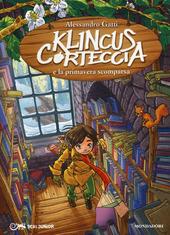 Klincus Corteccia e la primavera scomparsa. Vol. 10
