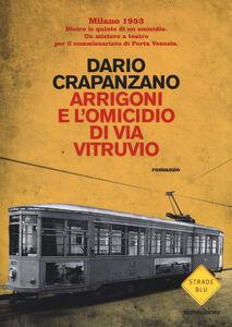 Foto Cover di Arrigoni e l'omicidio di via Vitruvio, Libro di Dario Crapanzano, edito da Mondadori