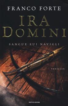 Ira Domini. Sangue sui Navigli - Franco Forte - copertina
