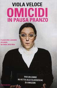 Foto Cover di Omicidi in pausa pranzo, Libro di Viola Veloce, edito da Mondadori