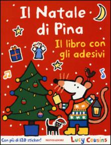 Il Natale di Pina. Con adesivi - Lucy Cousins - copertina