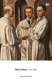 Tre amici - Mario Tobino - copertina