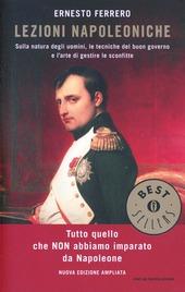 Lezioni napoleoniche. Sulla natura degli uomini, le tecniche del buon governo e l'arte di gestire le sconfitte