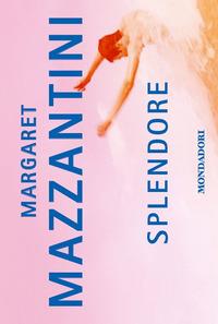 Splendore - Mazzantini Margaret - wuz.it