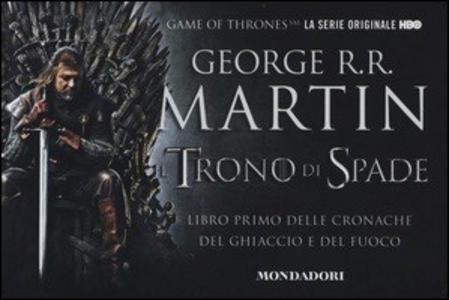 Libro Il trono di spade. Libro primo delle Cronache del ghiaccio e del fuoco. Vol. 1: Il trono di spade-Il grande inverno. George R. R. Martin