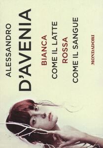 Foto Cover di Bianca come il latte, rossa come il sangue, Libro di Alessandro D'Avenia, edito da Mondadori