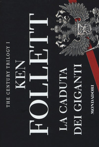 La La caduta dei giganti. The century trilogy. Vol. 1 - Follett Ken - wuz.it