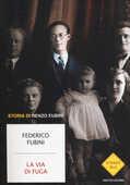 Libro La via di fuga. Storia di Renzo Fubini Federico Fubini