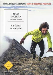 Libro La fatica non esiste Nico Valsesia , Andrea Schiavon