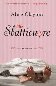 Libro Mr Sbatticuore Alice Clayton