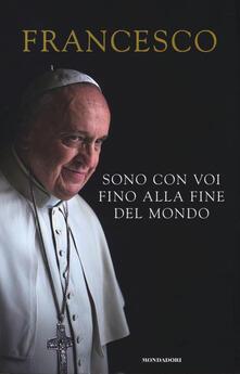 Sono con voi fino alla fine del mondo - Francesco (Jorge Mario Bergoglio) - copertina