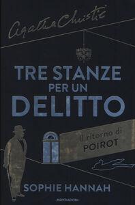 Libro Tre stanze per un delitto. Il ritorno di Poirot Sophie Hannah , Agatha Christie®