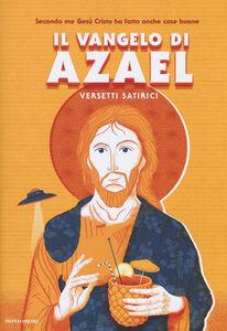Libro Il Vangelo di Azael. Versetti satirici Azael