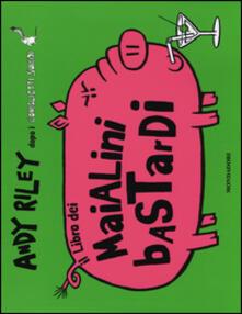 Il libro dei maialini bastardi - Andy Riley - copertina