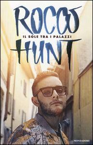 Libro Il sole tra i palazzi Rocco Hunt , Federico Vacalebre