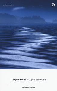 Libro Dopo il pescecane Luigi Malerba