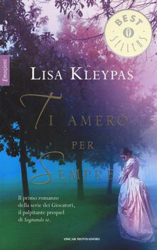 Ti amerò per sempre - Lisa Kleypas - copertina