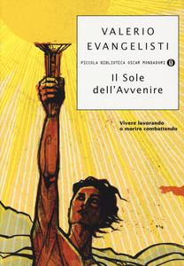 Libro Vivere lavorando o morire combattendo. Il sole dell'avvenire. Vol. 1 Valerio Evangelisti