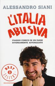 Libro L' Italia abusiva. Viaggio comico in un paese diversamente autorizzato Alessandro Siani