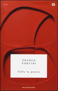 Libro Tutte le poesie Franco Fortini