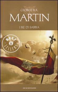 Libro I re di sabbia George R. R. Martin