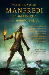 Libro Le meraviglie del mondo antico Valerio M. Manfredi