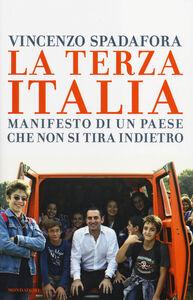 Foto Cover di La terza Italia. Manifesto di un Paese che non si tira indietro, Libro di Vincenzo Spadafora, edito da Mondadori