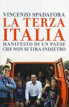 La terza Italia. Manifesto di un Paese che non si tira indietro - Vincenzo Spadafora - copertina