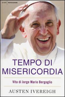 Tempo di misericordia. Vita di Jorge Mario Bergoglio - Austen Ivereigh - copertina