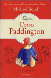 Foto Cover di L' orso Paddington, Libro di Michael Bond, edito da Mondadori