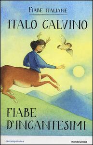 Libro Fiabe d'incantesimi. Fiabe italiane Italo Calvino 0