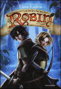 Libro La scelta di Robin Elena Kedros