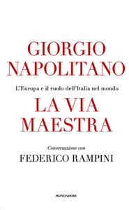 Libro La via maestra Giorgio Napolitano , Federico Rampini