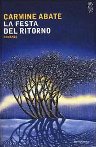 Foto Cover di La festa del ritorno, Libro di Carmine Abate, edito da Mondadori