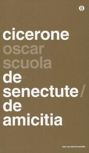 Foto Cover di De senectute-De amicitia. Testo latino a fronte, Libro di M. Tullio Cicerone, edito da Mondadori